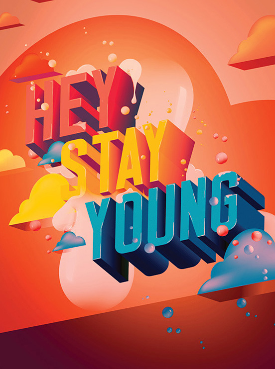 hey Stay Young 50 Remarkable Examples of Typography Design