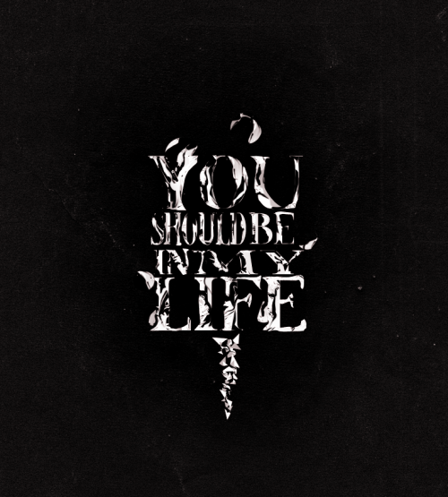 you should be in my life by lexileus d350vy91 500x555 50 Remarkable Examples Of Typography Design #4