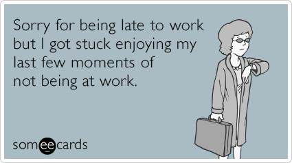 late-to-work-enjoyment-funny-ecard-u7F