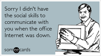 office-internet-down-workplace-ecards-someecards