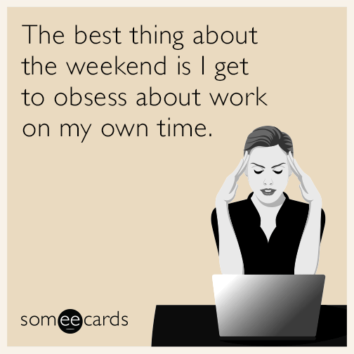weekend-best-work-time-funny-ecard-X7s