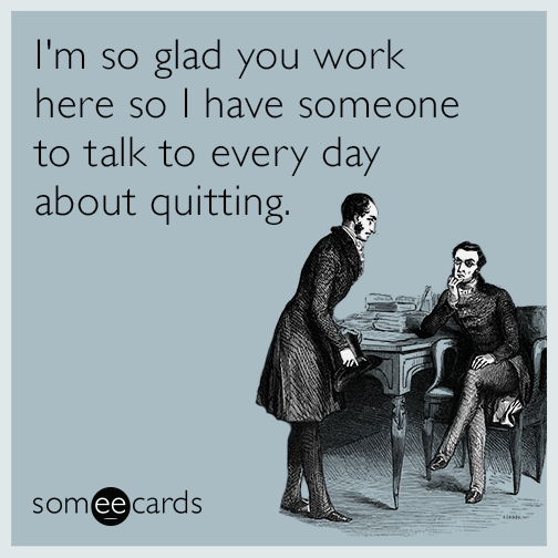 workplace-quit-friend-coworker-office-funny-ecard-ZJg