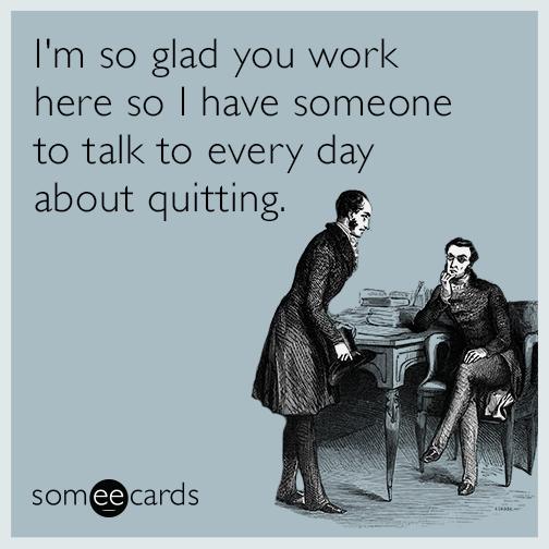 workplace-quit-friend-coworker-office-funny-ecard-ZJg
