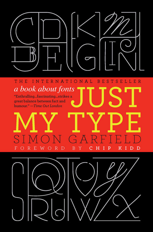 Just My Type- A Book About Fonts by Simon Garfield