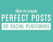 Create-Perfect-Posts-on-Social-Platforms