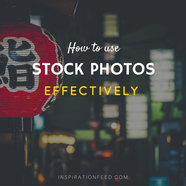 How to Use Stock Photos Effectively