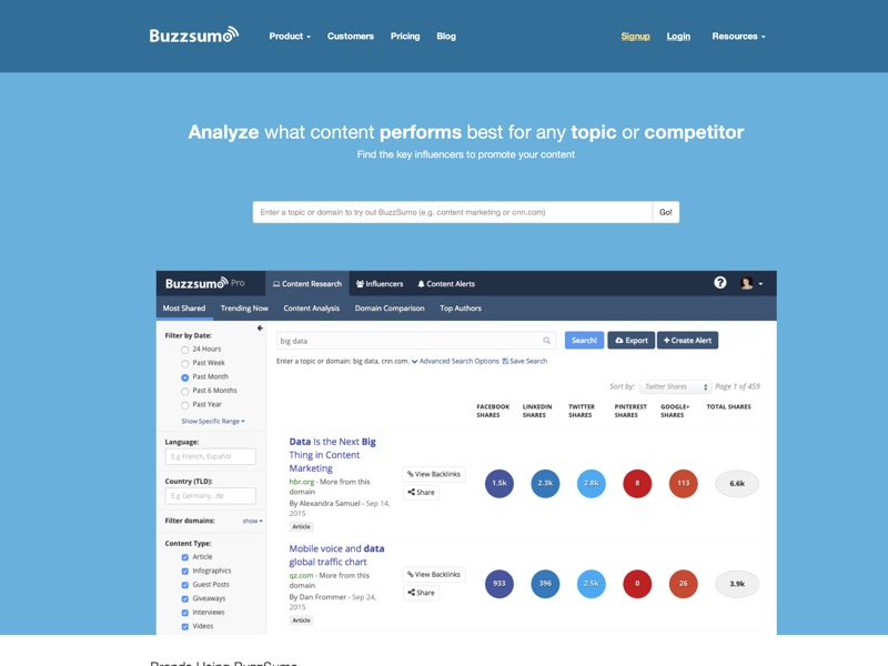 BuzzSumo allows you to discover the most shared links and key influencers for any topic. It's free to use and you can run a search in seconds!