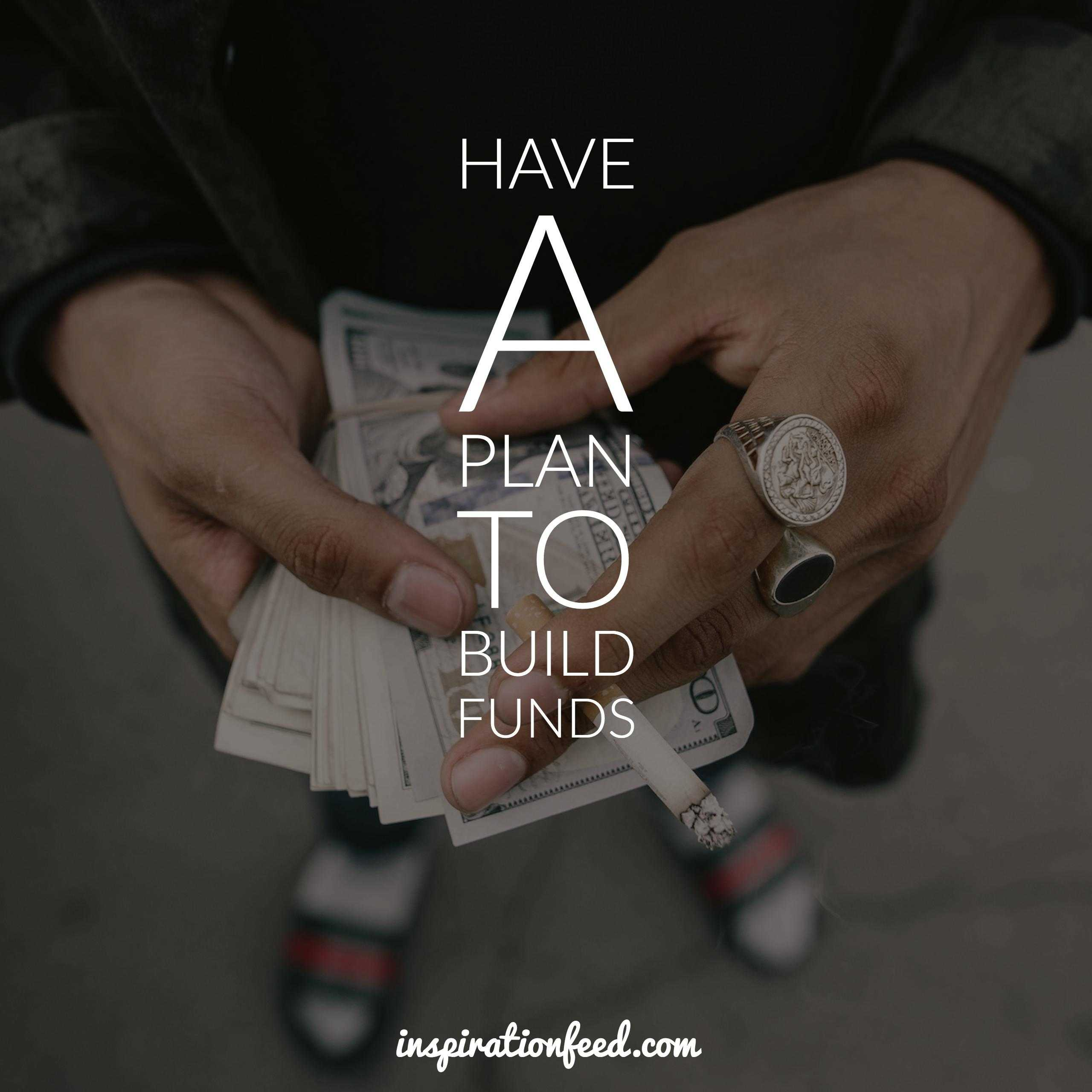 have-a-plan-to-build-funds
