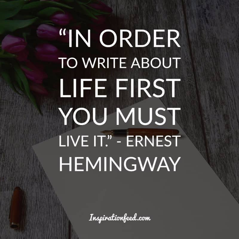 Top 30 Ernest Hemingway Quotes To Guide You In Life ...