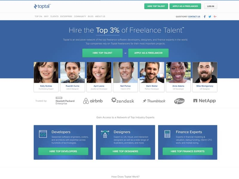 Toptal enables start-ups, businesses, and organizations to hire freelancers from a growing network of top talent in the world. Find quality talent to work full-time, part-time, or hourly who will seamlessly integrate into your team.