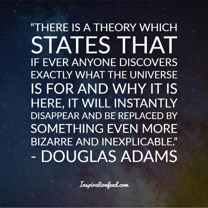 35 Of The Best Douglas Adams Quotes About The Universe Inspirationfeed