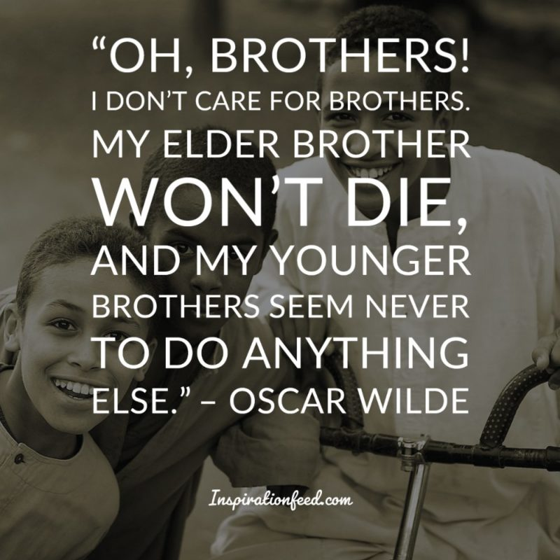 100 Awesome Brother Quotes To Celebrate Your Siblings Inspirationfeed