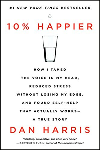 How I Tamed the Voice in My Head by Dan Harris