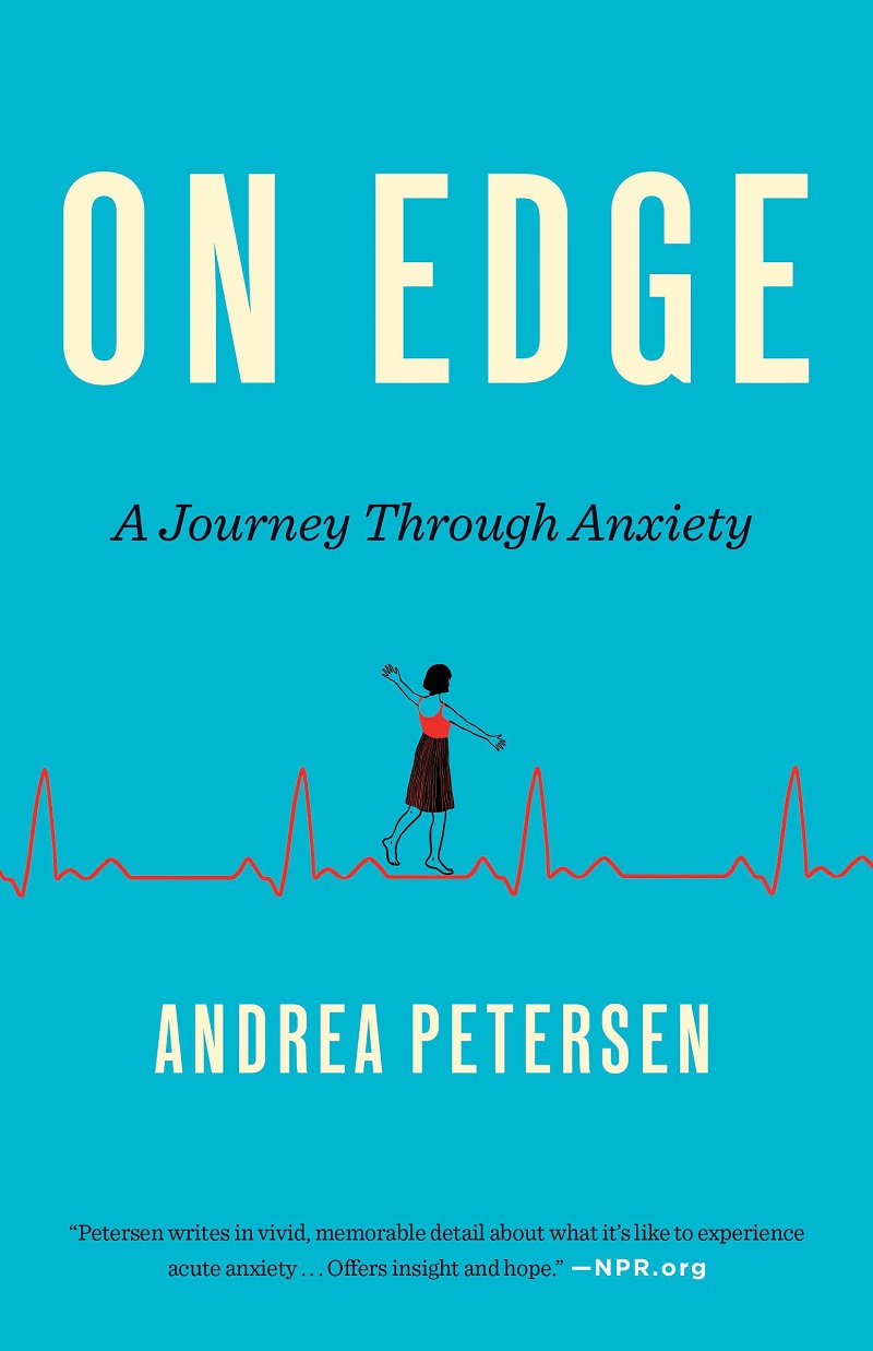 On Edge A Journey Through Anxiety by Andrea Petersen