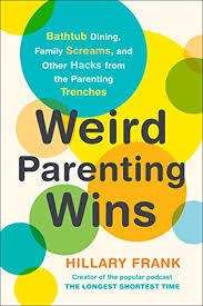 Weird-Parenting-Wins-by-Hillary-Frank