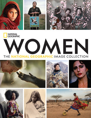 Women The National Geographic Image Collection